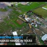 VIDEO: Harvey's Horrific Aftermath